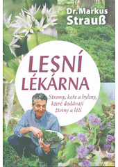 Lesní lékárna : stomy, keře a byliny, které dodávají živiny a léčí (odkaz v elektronickém katalogu)