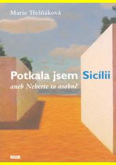 Potkala jsem Sicílii, aneb, Neberte to osobně  (odkaz v elektronickém katalogu)