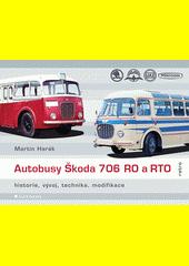 Autobusy Škoda 706 RO a RTO : historie, vývoj, technika, modifikace  (odkaz v elektronickém katalogu)