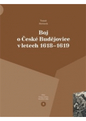 Boj o České Budějovice v letech 1618-1619  (odkaz v elektronickém katalogu)