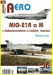 MiG-21R a M : v československém a českém vojenském letectvu  (odkaz v elektronickém katalogu)