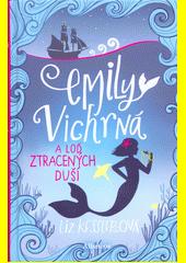 Emily Vichrná a loď ztracených duší  (odkaz v elektronickém katalogu)