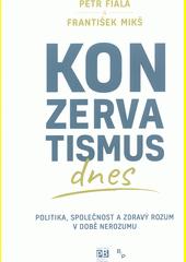 Konzervatismus dnes : politika, společnost a zdravý rozum v době nerozumu  (odkaz v elektronickém katalogu)