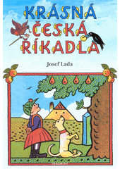 Krásná česká říkadla  (odkaz v elektronickém katalogu)