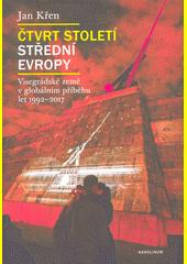 Čtvrt století střední Evropy : Visegrádské země v globálním příběhu let 1992-2017  (odkaz v elektronickém katalogu)