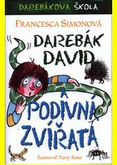 Darebák David a podivná zvířata  (odkaz v elektronickém katalogu)