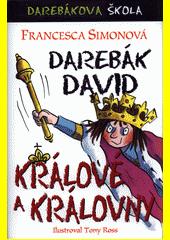 Darebák David : králové a královny  (odkaz v elektronickém katalogu)