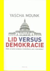 Lid versus demokracie : proč je naše svoboda v ohrožení a jak ji zachránit  (odkaz v elektronickém katalogu)