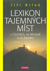 Lexikon tajemných míst v Čechách, na Moravě a ve Slezsku  (odkaz v elektronickém katalogu)