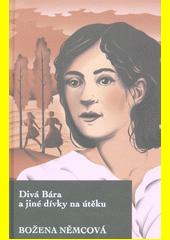 Divá Bára a jiné dívky na útěku  (odkaz v elektronickém katalogu)