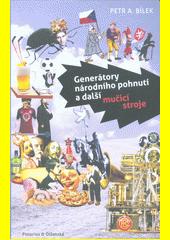 Generátory národního pohnutí a další mučicí stroje  (odkaz v elektronickém katalogu)