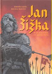 Jan Žižka : boží bojovník ve jménu Husa  (odkaz v elektronickém katalogu)