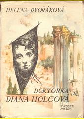 Doktorka Diana Holcová : román  (odkaz v elektronickém katalogu)