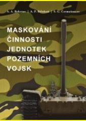Maskování činnosti jednotek pozemních vojsk  (odkaz v elektronickém katalogu)