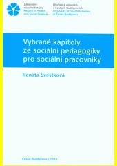 Vybrané kapitoly ze sociální pedagogiky pro sociální pracovníky  (odkaz v elektronickém katalogu)