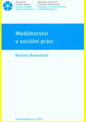 Mediátorství v sociální práci  (odkaz v elektronickém katalogu)
