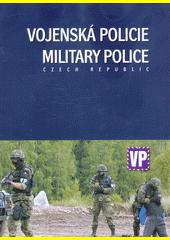 Vojenská policie = Military Police Czech Republic  (odkaz v elektronickém katalogu)
