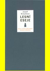 Lesní eseje : texty z česko-rakouského pomezí a Šumavy  (odkaz v elektronickém katalogu)