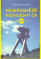 Nejkrásnější rozhledny ČR : a jejich příběhy  (odkaz v elektronickém katalogu)