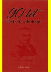 90 let české kardiologie (odkaz v elektronickém katalogu)