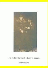 Jan Kefer: hermetik s českým srdcem  (odkaz v elektronickém katalogu)