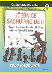 Učebnice šachu pro děti : úvod šachového detektiva do královské hry  (odkaz v elektronickém katalogu)