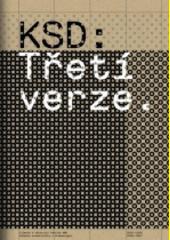 KSD: Třetí verze : sborník katedry scenáristiky a dramaturgie FAMU  (odkaz v elektronickém katalogu)