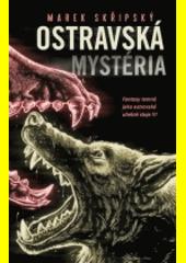 Ostravská mystéria  (odkaz v elektronickém katalogu)