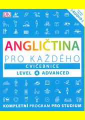 Angličtina pro každého : level 4 advanced. Učebnice  (odkaz v elektronickém katalogu)