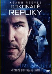 Dokonalé repliky  (odkaz v elektronickém katalogu)