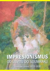 Impresionismus od úsvitu do soumraku : slovinské umění 1870-1930  (odkaz v elektronickém katalogu)