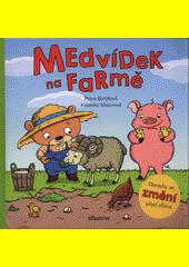 Medvídek na farmě  (odkaz v elektronickém katalogu)