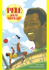 Pelé: král fotbalu  (odkaz v elektronickém katalogu)