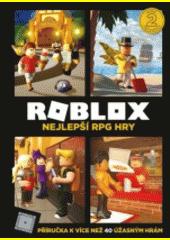 Roblox : nejlepší RPG hry  (odkaz v elektronickém katalogu)