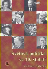 Světová politika ve 20. století. (II.)  (odkaz v elektronickém katalogu)
