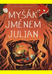 Myšák jménem Julian  (odkaz v elektronickém katalogu)