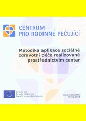 Metodika aplikace sociálně zdravotní péče realizované prostřednictvím center  (odkaz v elektronickém katalogu)