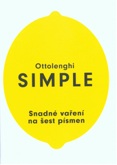 Ottolenghi simple : snadné vaření na šest písmen  (odkaz v elektronickém katalogu)