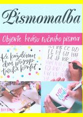 Písmomalba : objevte krásu ručního písma  (odkaz v elektronickém katalogu)