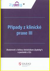 Případy z klinické praxe III : zkušenosti s léčbou idelalisibem (Zydelig®) u pacientů s CLL (odkaz v elektronickém katalogu)