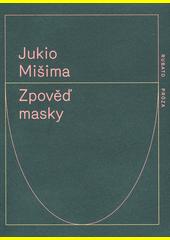 Zpověď masky  (odkaz v elektronickém katalogu)