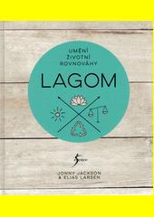 Lagom : umění životní rovnováhy  (odkaz v elektronickém katalogu)