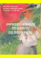 Impresionismus od úsvitu do soumraku : slovinské umění 1870-1930 : průvodce výstavou : Jízdárna Pražského hradu 17. května - 16. září 2019  (odkaz v elektronickém katalogu)