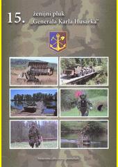 15. ženijní pluk  Generála Karla Husárka   (odkaz v elektronickém katalogu)