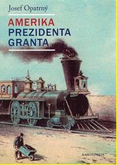 Amerika prezidenta Granta  (odkaz v elektronickém katalogu)