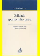 Základy sportovního práva  (odkaz v elektronickém katalogu)