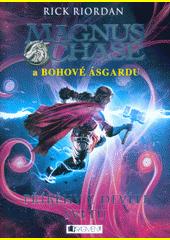 Magnus Chase a bohové Ásgardu. Příběhy z devíti světů  (odkaz v elektronickém katalogu)