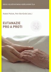 Eutanazie - pro a proti  (odkaz v elektronickém katalogu)