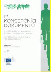12 koncepčních dokumentů o propojení duševního zdraví se sportem a fyzickým cvičením na podporu aktivního života pro duševní zdraví : projekt M.E.N.S., Mental European of Sports (odkaz v elektronickém katalogu)