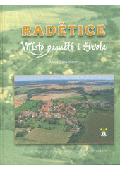 Radětice :  750 let dějin obce na bývalém panství bechyňském  (odkaz v elektronickém katalogu)